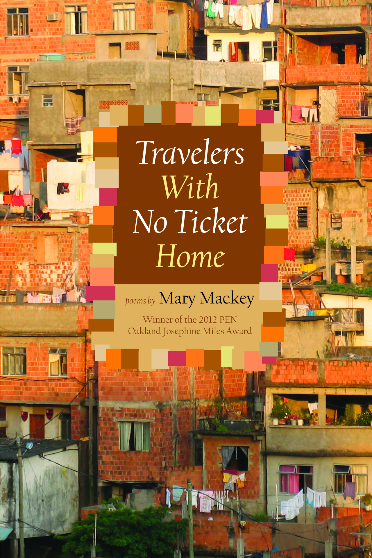 Front cover  travelers with no ticket home  poems by mary mackey  jpeg image  4.25 mb