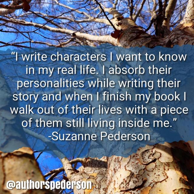 I write characters I want to know in my real life.
