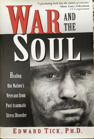 War and the Soul: Healing Our Nation's Veterans from Post-traumatic Stress Disorder (Quest Books, 2005)