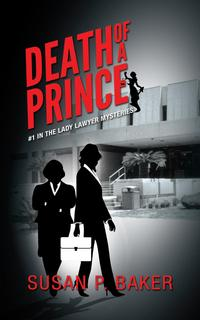 "The cover of Death of a Prince. The cover is black, white, and grey, with red and white text. There is a silhouette of two woman lawyers walking outside of a courthouse. The title of the book is at a left leaning slant and reads ""Death of a Prince"""