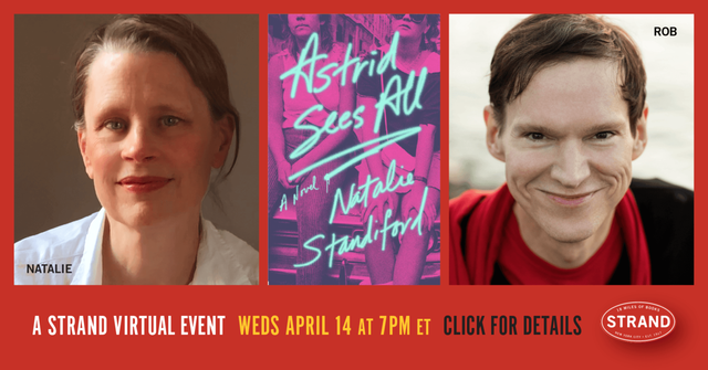 A Strand Virtual Event Weds April 14 at 7PM ET. Click for Details. Astrid Sees All: A Novel by Natalie Standiford