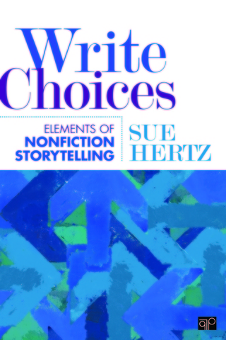 Write Choices: Elements of Nonfiction Storytelling