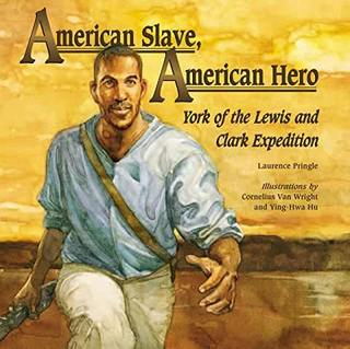 "<font color=""brown"">American Slave, American Hero: York of the Lewis and Clark Expedition</font>"