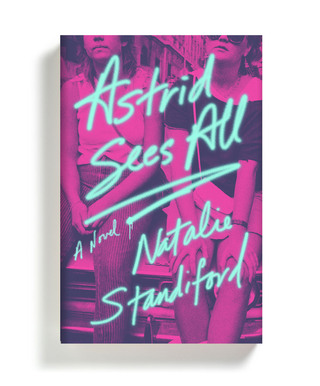 Astrid Sees All: A Novel by Natalie Standiford