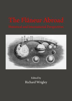 The Flaneur Abroad: Historical and International Perspectives