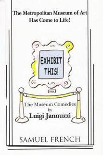 EXHIBIT THIS! - THE MUSEUM COMEDIES