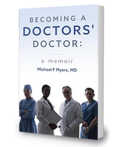 Becoming a Doctors' Doctor: <br/>A Memoir