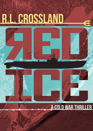 RED ICE: A Cold War Thriller