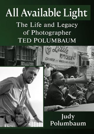 All Available Light: The Life and Legacy of Photographer Ted Polumbaum